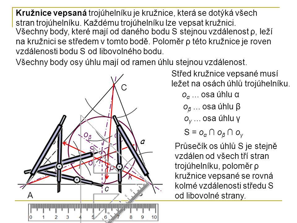A B C a b c S Kružnice vepsaná trojúhelníku je kružnice, která se dotýká všech stran trojúhelníku. Každému trojúhelníku lze vepsat kružnici. Všechny b