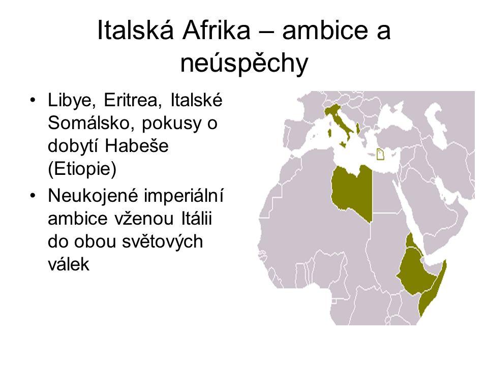 Italská Afrika – ambice a neúspěchy •Libye, Eritrea, Italské Somálsko, pokusy o dobytí Habeše (Etiopie) •Neukojené imperiální ambice vženou Itálii do