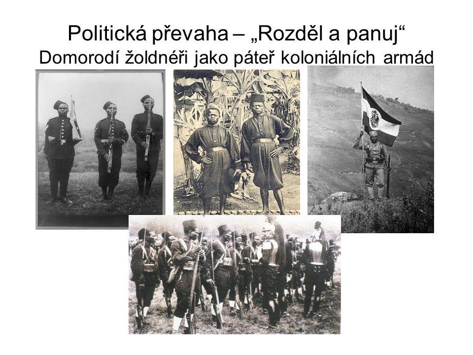 """Politická převaha – """"Rozděl a panuj"""" Domorodí žoldnéři jako páteř koloniálních armád"""