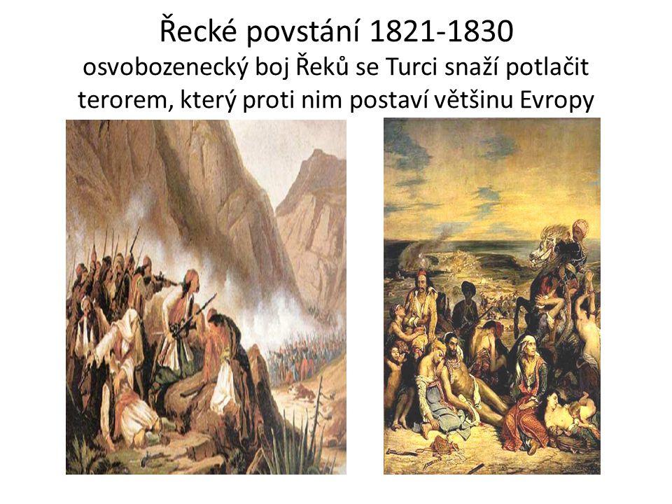 Bitva u Navarina 1827 spojená rusko-britsko-francouzská flotila ničí osmanské středomořské loďstvo Osmanská říše musí uznat nezávislost Řecka