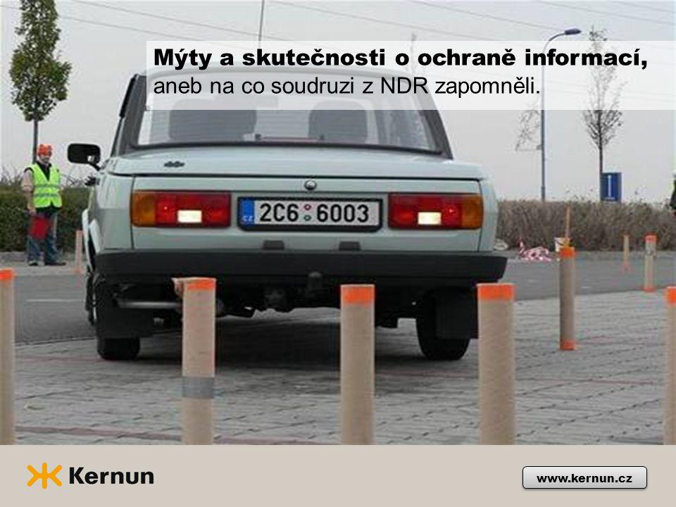 www.kernun.cz Mýty a skutečnosti o ochraně informací, aneb na co soudruzi z NDR zapomněli.