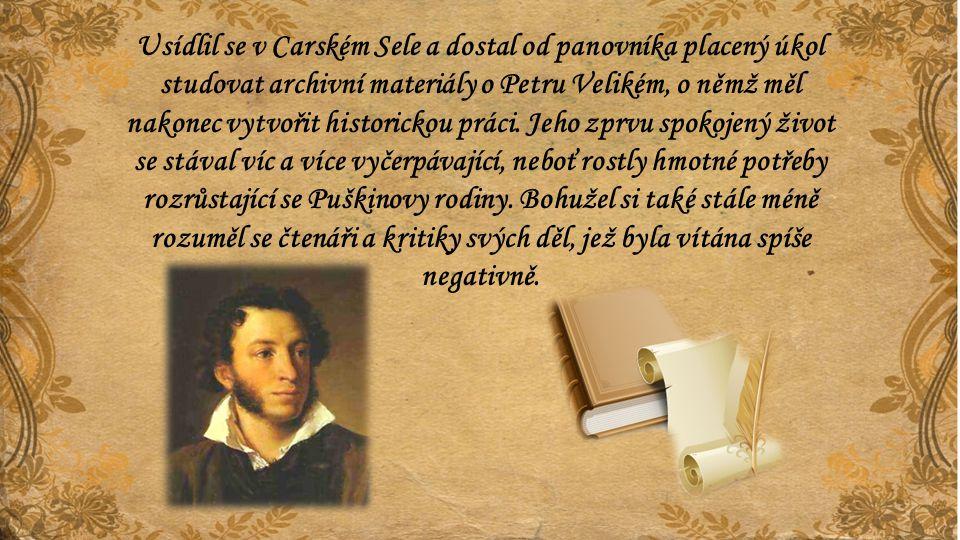 Usídlil se v Carském Sele a dostal od panovníka placený úkol studovat archivní materiály o Petru Velikém, o němž měl nakonec vytvořit historickou prác