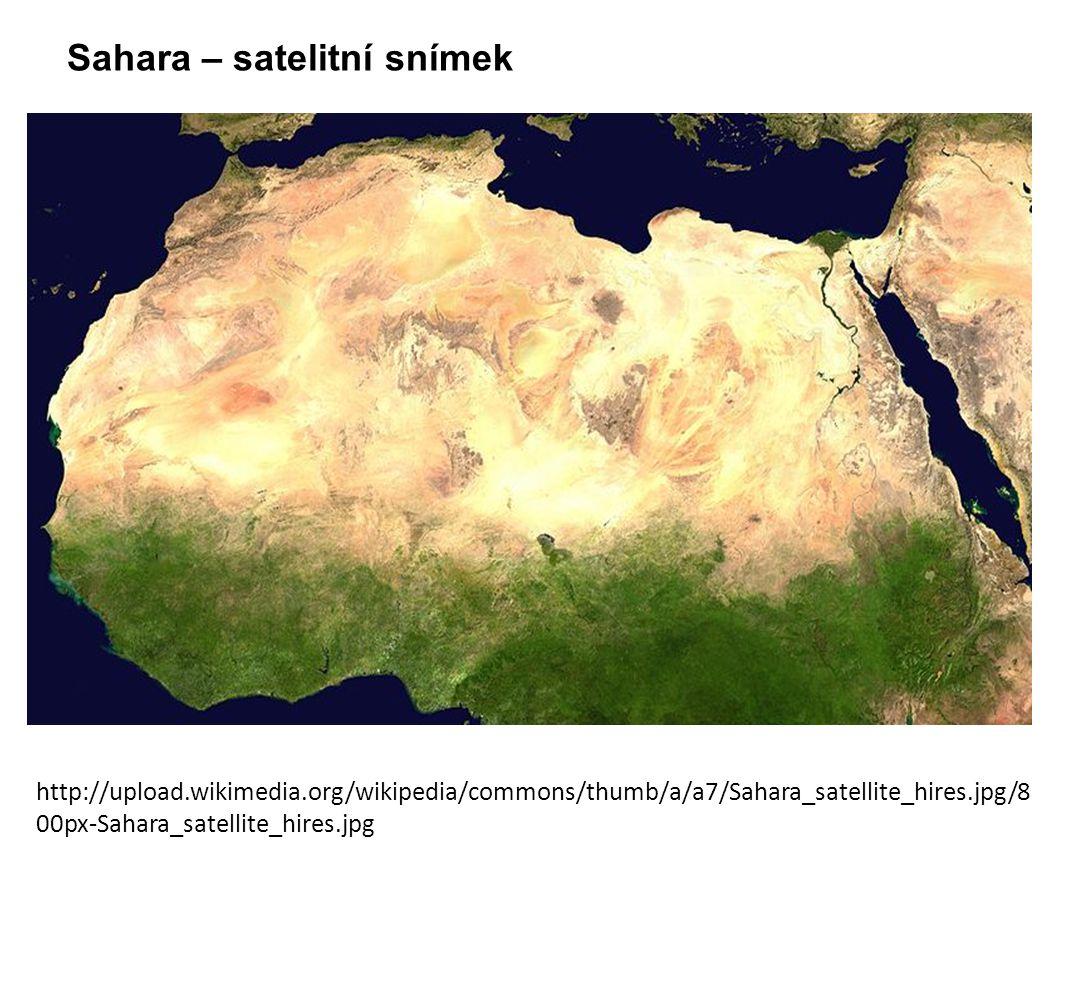 Sahara – satelitní snímek http://upload.wikimedia.org/wikipedia/commons/thumb/a/a7/Sahara_satellite_hires.jpg/8 00px-Sahara_satellite_hires.jpg