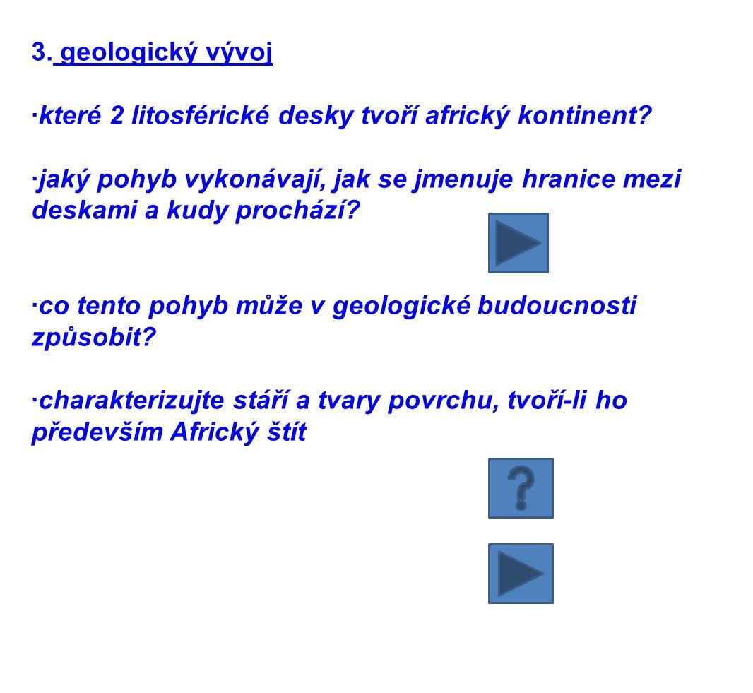 3.geologický vývoj ·které 2 litosférické desky tvoří africký kontinent.