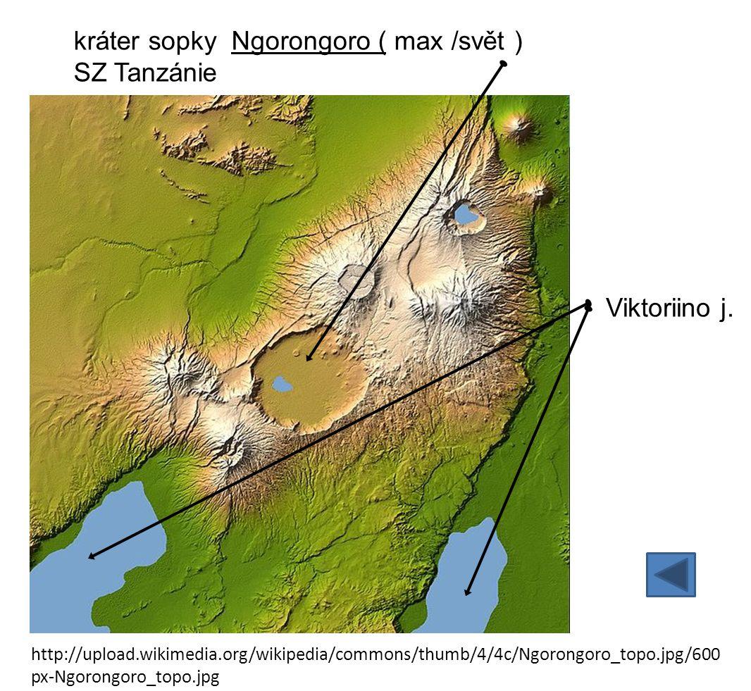 kráter sopky Ngorongoro ( max /svět ) SZ Tanzánie Viktoriino j. http://upload.wikimedia.org/wikipedia/commons/thumb/4/4c/Ngorongoro_topo.jpg/600 px-Ng