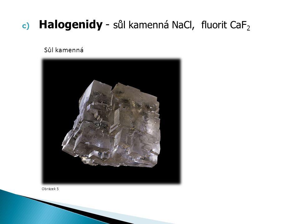d) Oxidy - křemen SiO 2 (křišťál, záhněda, růženín, ametyst, opál) magnetit Fe 3 O 4, krevel Fe 2 O 3  odrůdy křemene Obrázek 6 Obrázek 7 Obrázek 8 Křišťál Růženin Opál