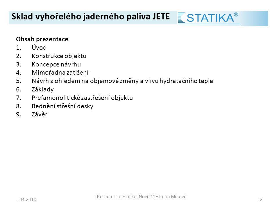 Obsah prezentace 1.Úvod 2.Konstrukce objektu 3.Koncepce návrhu 4.Mimořádná zatížení 5.Návrh s ohledem na objemové změny a vlivu hydratačního tepla 6.Z