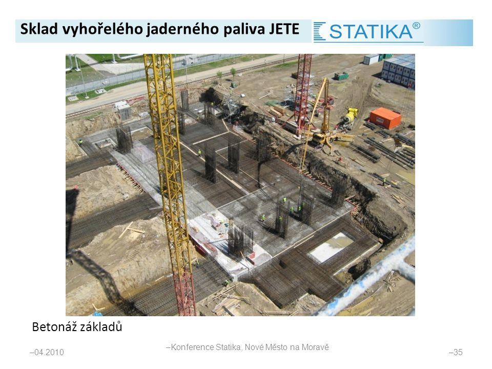 Betonáž základů – 04.2010 – 35 Sklad vyhořelého jaderného paliva JETE – Konference Statika, Nové Město na Moravě