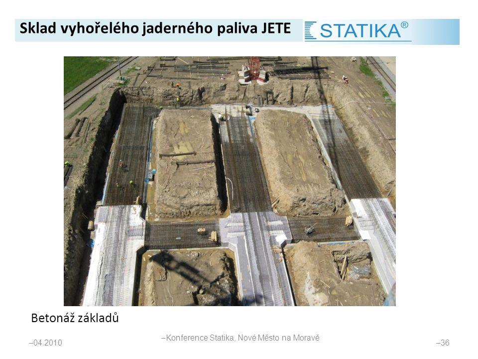 Betonáž základů – 04.2010 – 36 Sklad vyhořelého jaderného paliva JETE – Konference Statika, Nové Město na Moravě