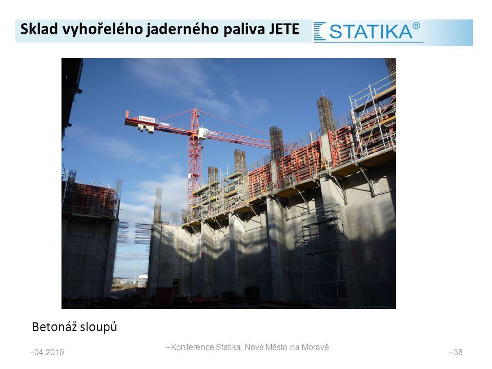 Betonáž sloupů – 04.2010 – 38 Sklad vyhořelého jaderného paliva JETE – Konference Statika, Nové Město na Moravě