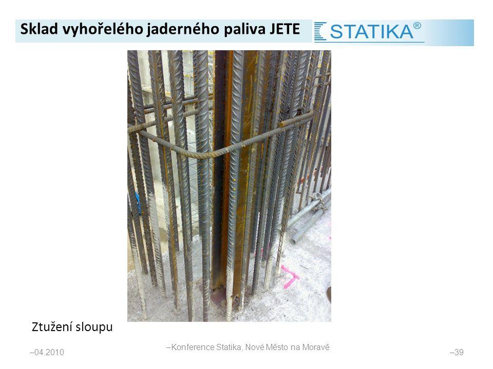 – 04.2010 – 39 Ztužení sloupu Sklad vyhořelého jaderného paliva JETE – Konference Statika, Nové Město na Moravě