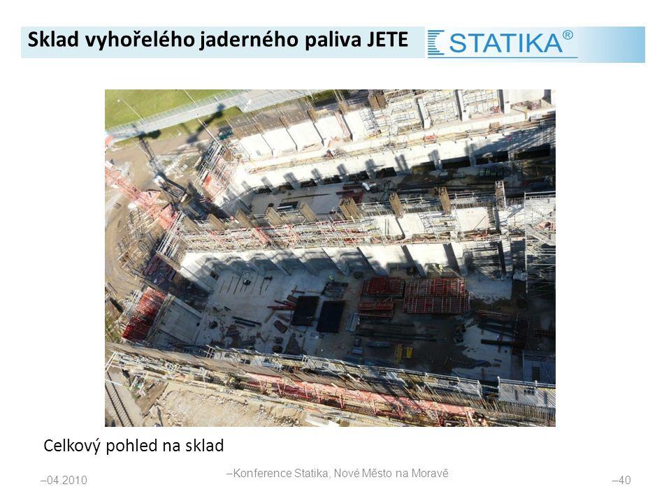 Celkový pohled na sklad – 04.2010 – 40 Sklad vyhořelého jaderného paliva JETE – Konference Statika, Nové Město na Moravě