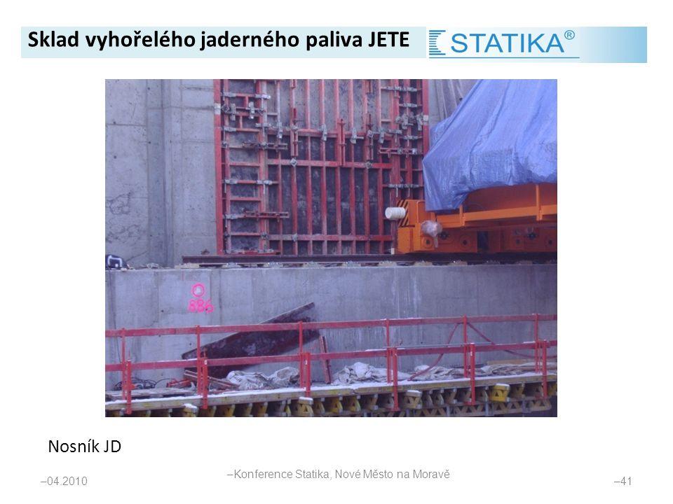Nosník JD – 04.2010 – 41 Sklad vyhořelého jaderného paliva JETE – Konference Statika, Nové Město na Moravě