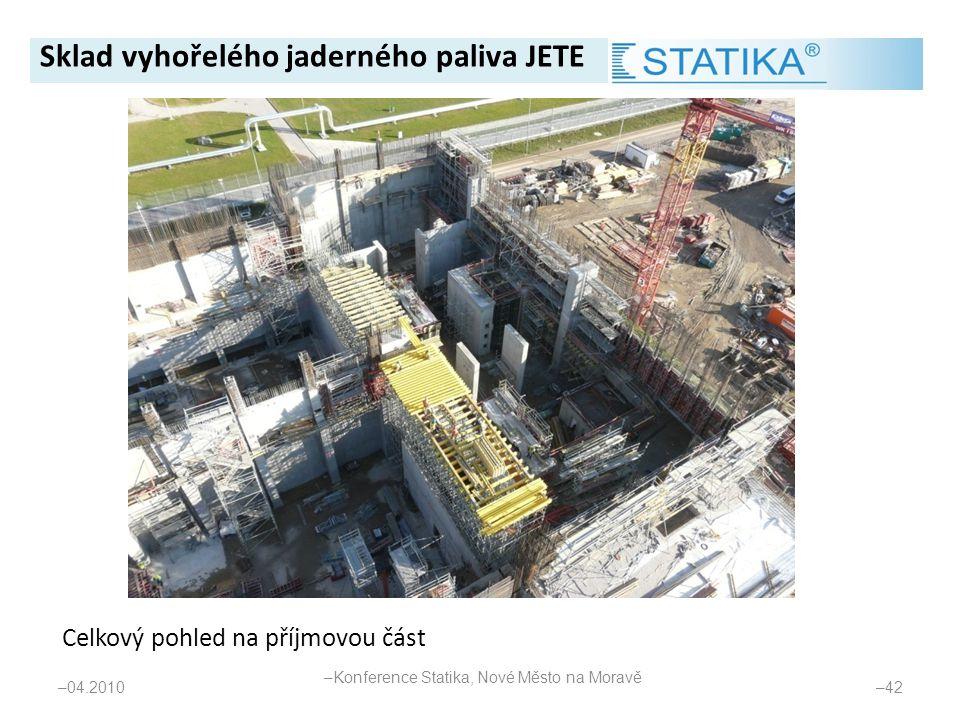 – 04.2010 – 42 Celkový pohled na příjmovou část Sklad vyhořelého jaderného paliva JETE – Konference Statika, Nové Město na Moravě