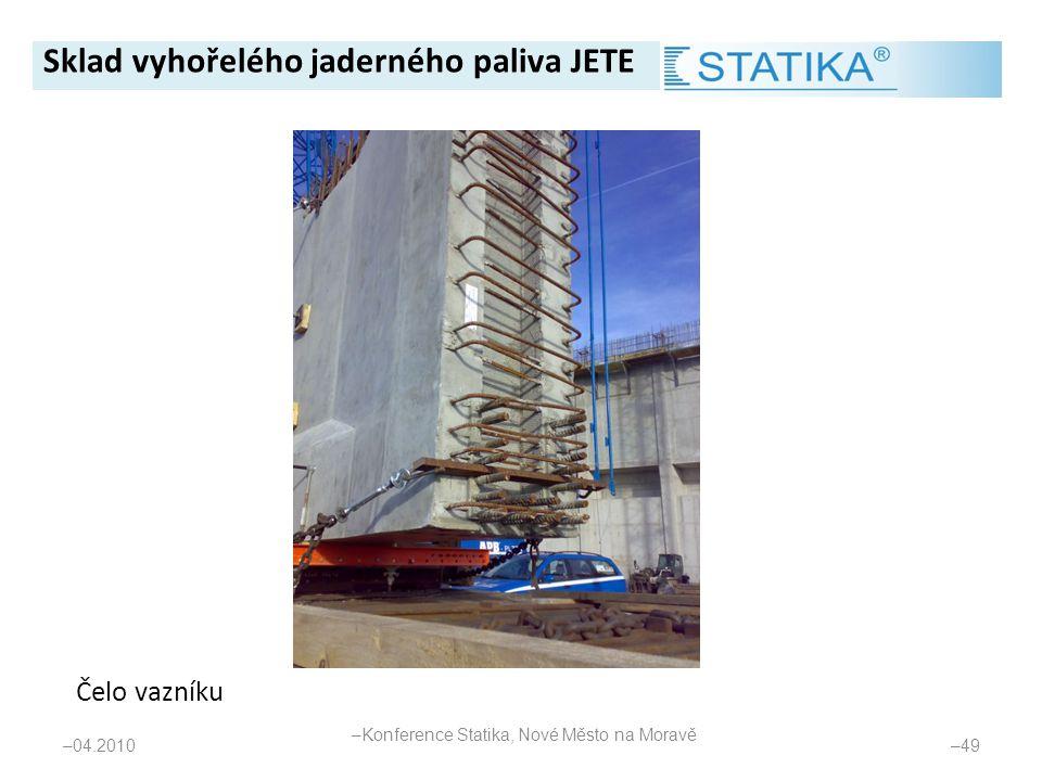 – 04.2010 – 49 Čelo vazníku Sklad vyhořelého jaderného paliva JETE – Konference Statika, Nové Město na Moravě