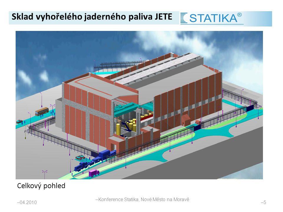 Celkový pohled – 04.2010 –5–5 Sklad vyhořelého jaderného paliva JETE – Konference Statika, Nové Město na Moravě