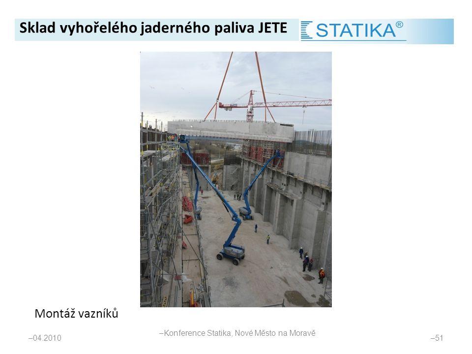 – 04.2010 – 51 Montáž vazníků Sklad vyhořelého jaderného paliva JETE – Konference Statika, Nové Město na Moravě