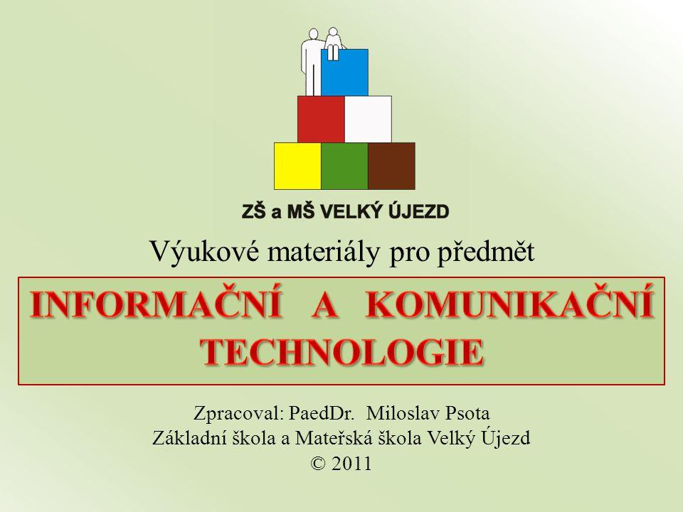 Výukové materiály pro předmět Zpracoval: PaedDr.