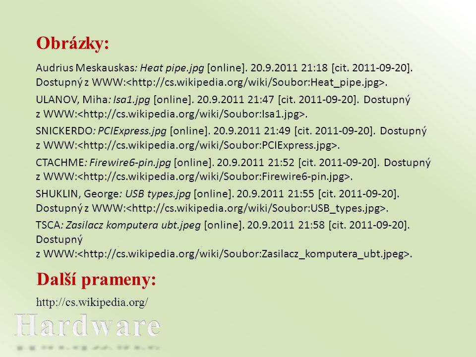 Audrius Meskauskas: Heat pipe.jpg [online]. 20.9.2011 21:18 [cit. 2011-09-20]. Dostupný z WWW:. ULANOV, Miha: Isa1.jpg [online]. 20.9.2011 21:47 [cit.