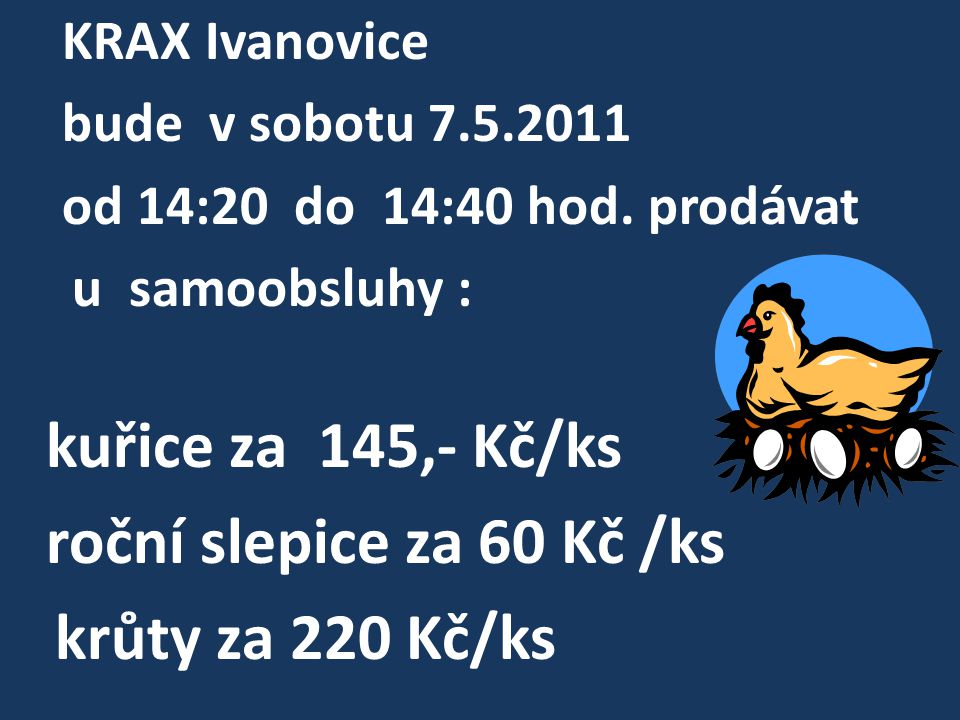 KRAX Ivanovice bude v sobotu 7.5.2011 od 14:20 do 14:40 hod.