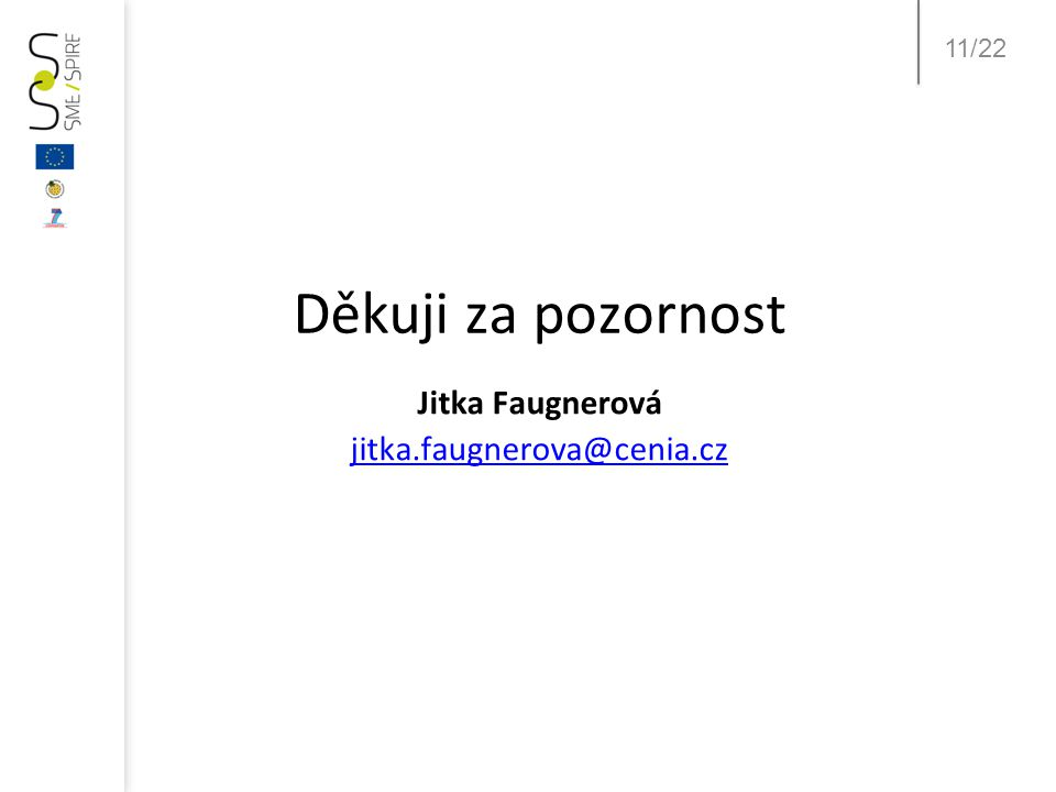 11/22 Děkuji za pozornost Jitka Faugnerová jitka.faugnerova@cenia.cz