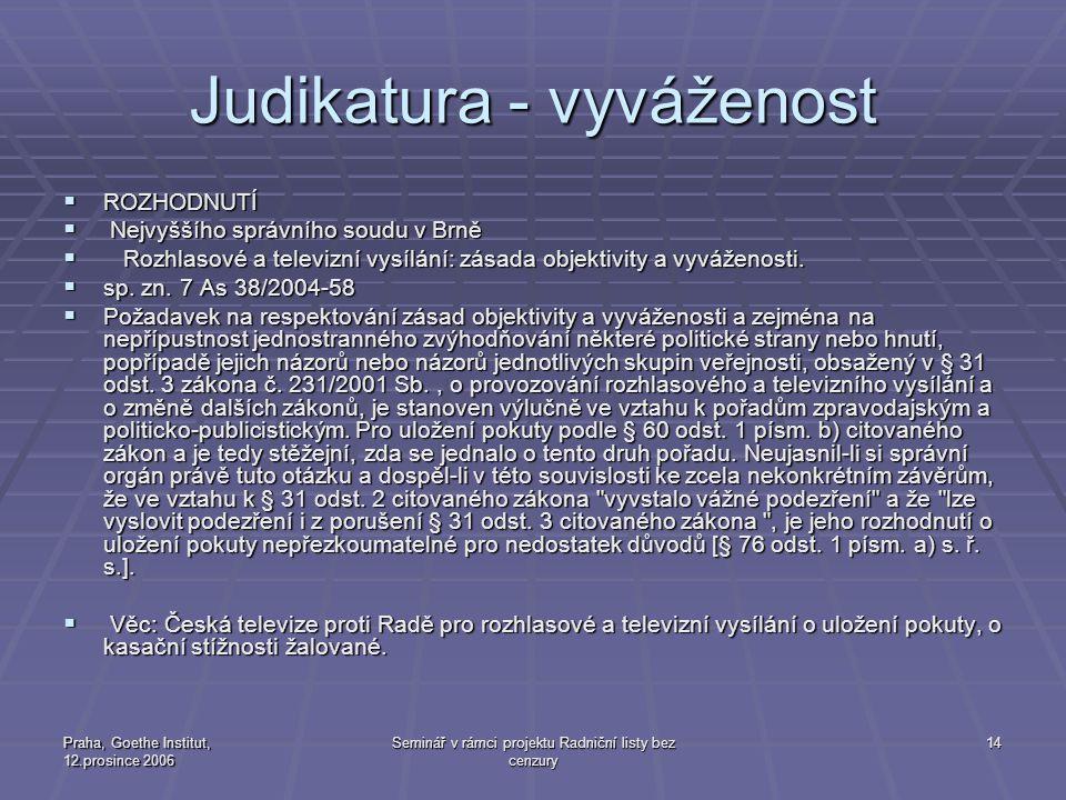 Praha, Goethe Institut, 12.prosince 2006 Seminář v rámci projektu Radniční listy bez cenzury 14 Judikatura - vyváženost  ROZHODNUTÍ  Nejvyššího sprá