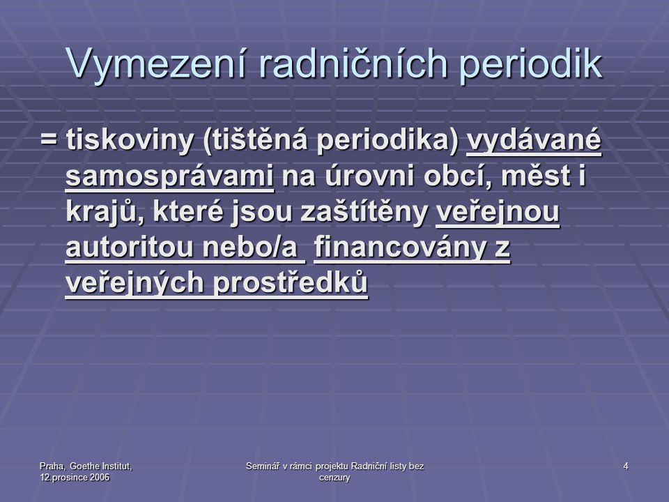 Praha, Goethe Institut, 12.prosince 2006 Seminář v rámci projektu Radniční listy bez cenzury 25 Nejčastější problémy  odepření přístupu vedení radnice nepříznivých názorů do periodika,  neplacená propagace místních ekonomických hráčů,  neprůhledné zadávání zakázky vydávání periodika,  neobjektivní informování o úspěších a neúspěších vedení obce  jednostranně vedené kampaně týkající se řešení místního problému.