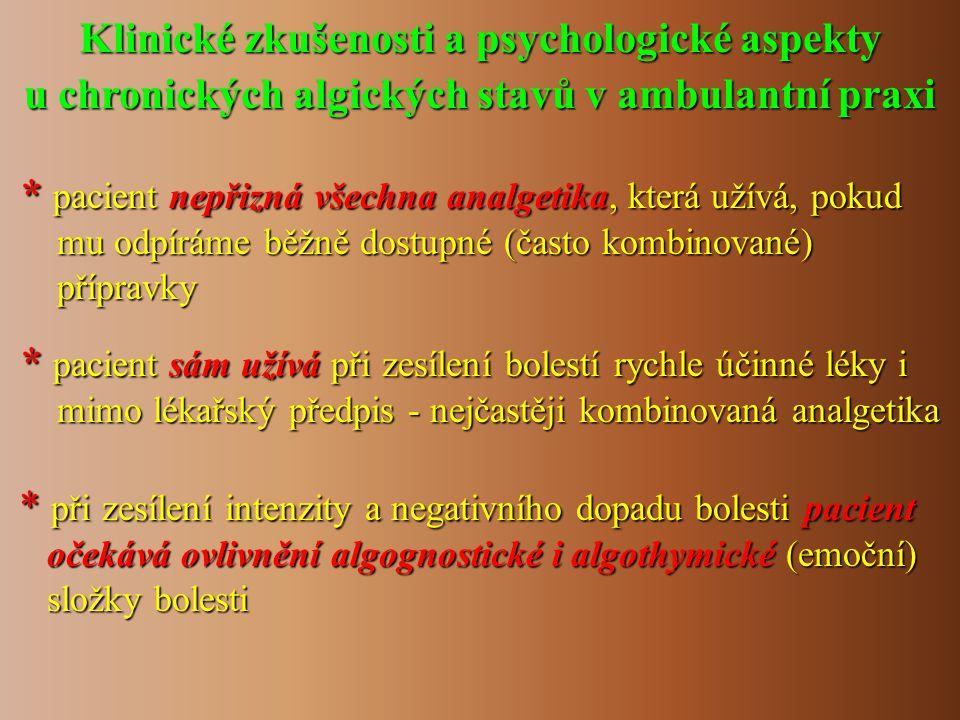 Klinické zkušenosti a psychologické aspekty u chronických algických stavů v ambulantní praxi * pacient nepřizná všechna analgetika, která užívá, pokud