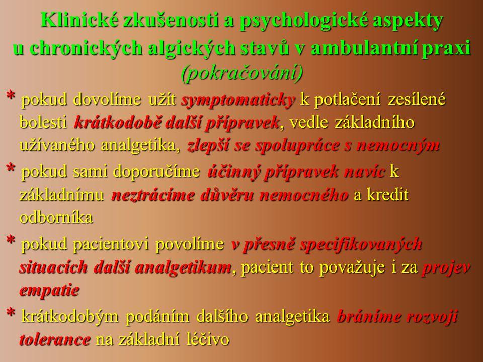 Klinické zkušenosti a psychologické aspekty u chronických algických stavů v ambulantní praxi (pokračování) * pokud dovolíme užít symptomaticky k potla