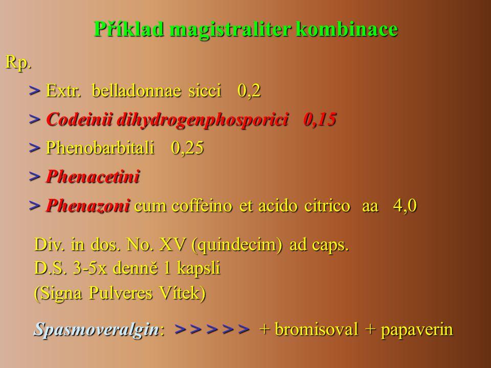 Příklad běžných typů kombinací analgetik Additivní účinek kombinace analgetik kyselina acetylsalicylová + paracetamol Potenciace (synergismus) kombinace analgetik kyselina acetylsalicylová + kodein kyselina acetylsalicylová + kodein paracetamol + kodein paracetamol + kodein
