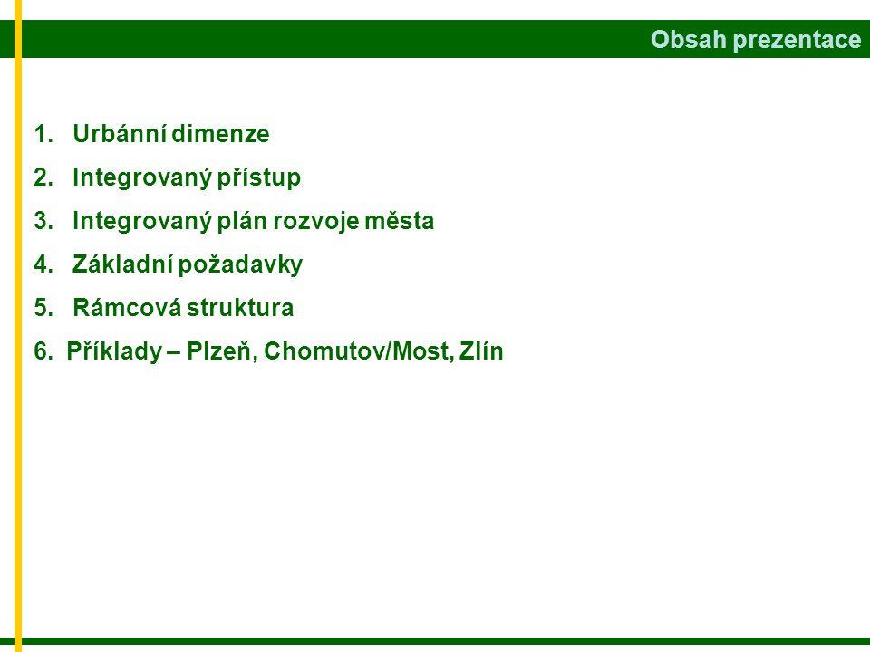 1. 1. Urbánní dimenze 2. 2. Integrovaný přístup 3.