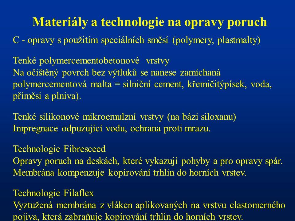 Materiály a technologie na opravy poruch C - opravy s použitím speciálních směsí (polymery, plastmalty) Tenké polymercementobetonové vrstvy Na očištěn