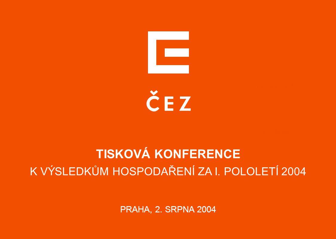 TISKOVÁ KONFERENCE K VÝSLEDKŮM HOSPODAŘENÍ ZA I. POLOLETÍ 2004 PRAHA, 2. SRPNA 2004 energetická v regionu
