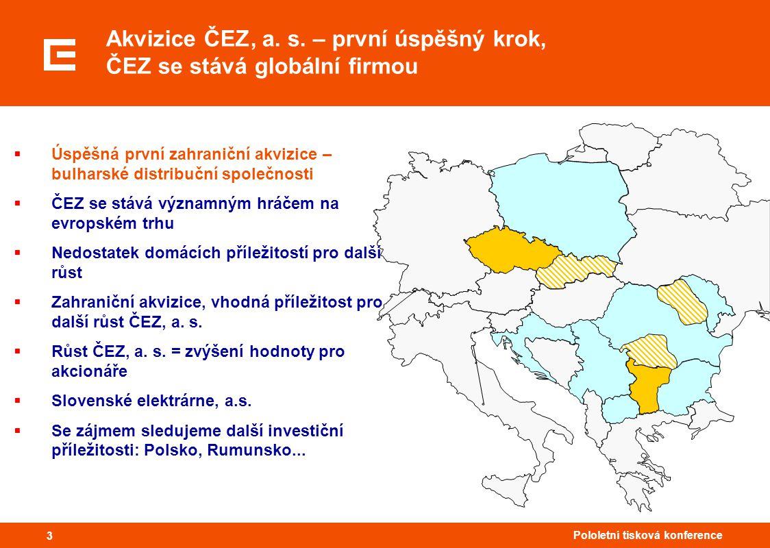 33 Pololetní tisková konference 3 Akvizice ČEZ, a.