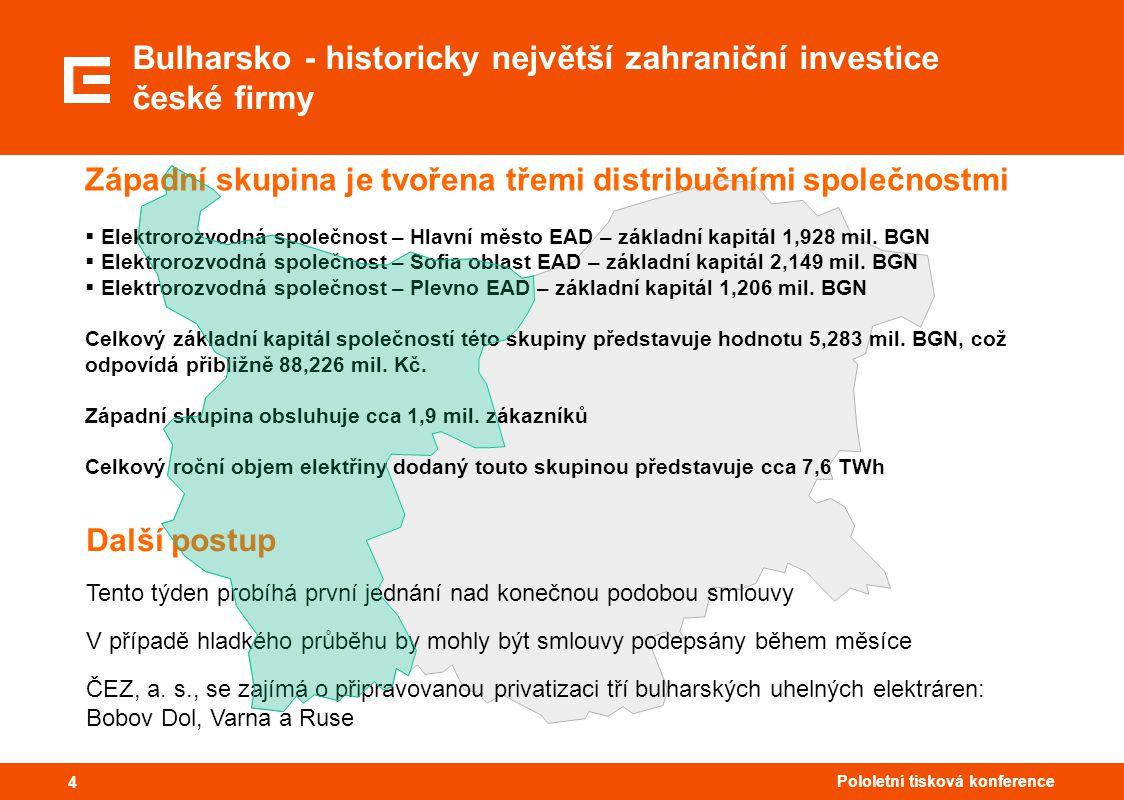 44 Pololetní tisková konference 4 Bulharsko - historicky největší zahraniční investice české firmy Západní skupina je tvořena třemi distribučními společnostmi  Elektrorozvodná společnost – Hlavní město EAD – základní kapitál 1,928 mil.