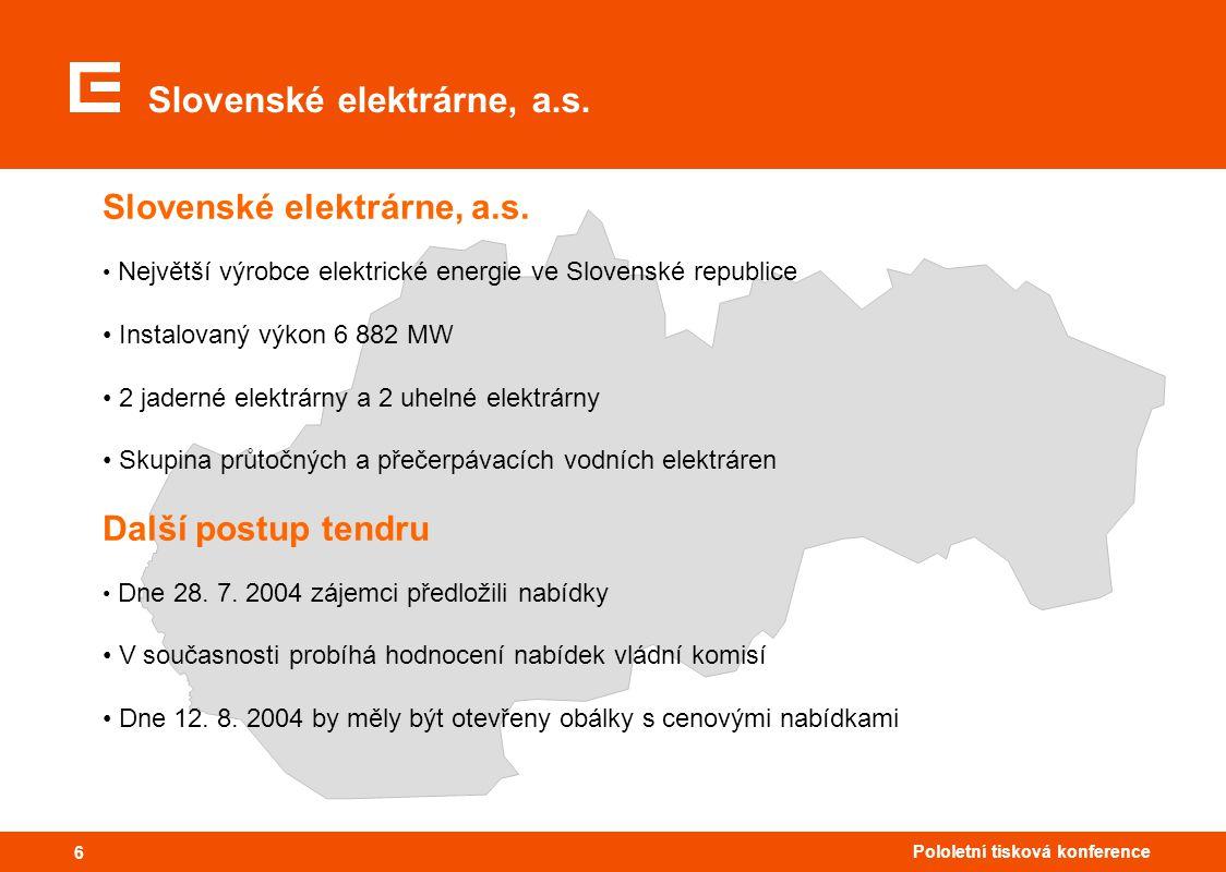 66 Pololetní tisková konference 6 Slovenské elektrárne, a.s. • Největší výrobce elektrické energie ve Slovenské republice • Instalovaný výkon 6 882 MW