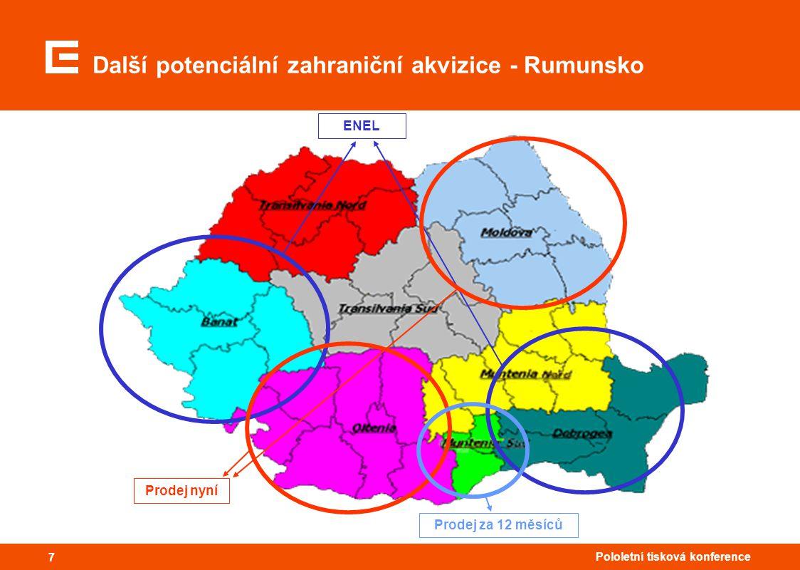 77 Pololetní tisková konference 7 Další potenciální zahraniční akvizice - Rumunsko ENEL Prodej nyní Prodej za 12 měsíců