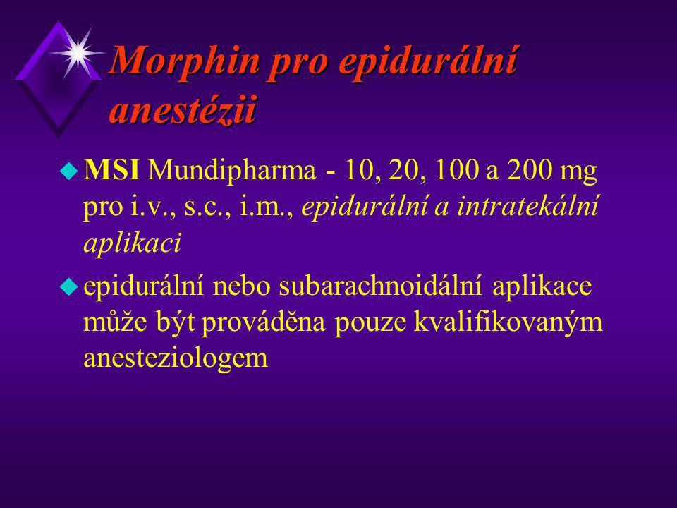 Morphin pro epidurální anestézii u MSI Mundipharma - 10, 20, 100 a 200 mg pro i.v., s.c., i.m., epidurální a intratekální aplikaci u epidurální nebo s