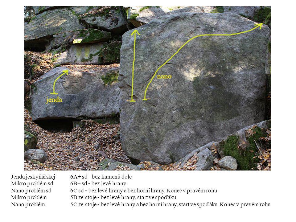 Jenda jeskyňářskej6A+ sd - bez kamenů dole Mikro problém sd6B+ sd - bez levé hrany Nano problém sd6C sd - bez levé hrany a bez horní hrany.