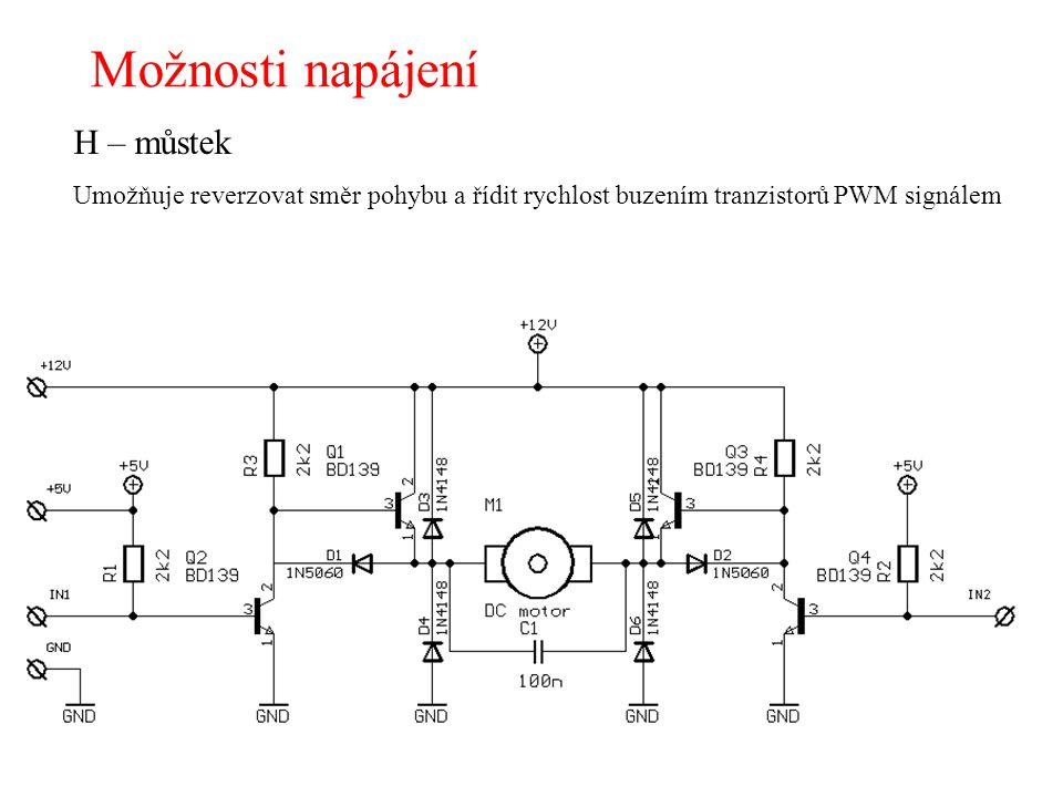 Možnosti napájení H – můstek Umožňuje reverzovat směr pohybu a řídit rychlost buzením tranzistorů PWM signálem