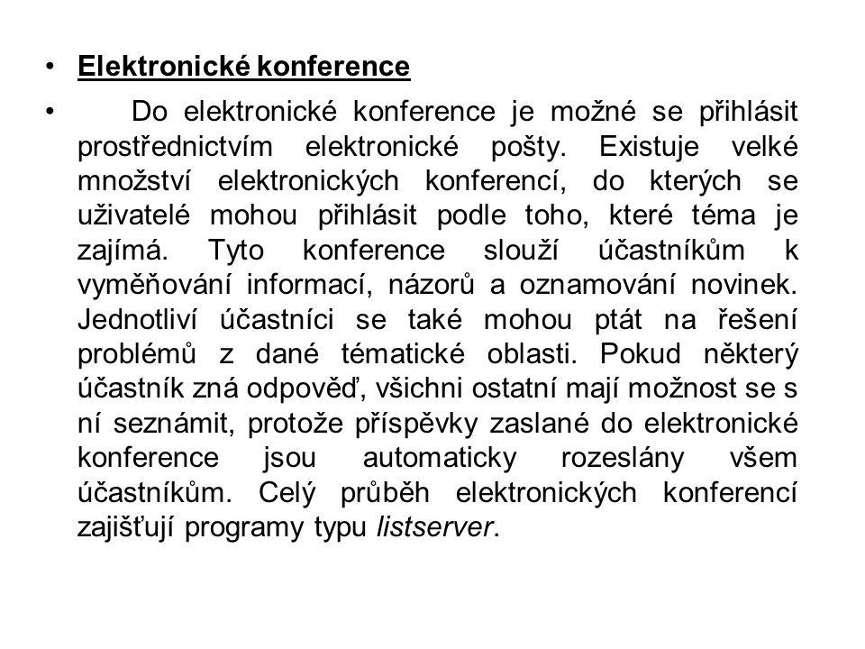 •Elektronické konference •Do elektronické konference je možné se přihlásit prostřednictvím elektronické pošty.