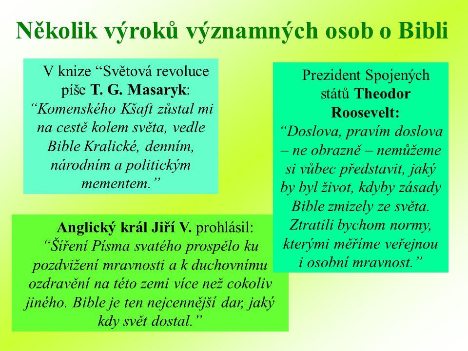 """Několik výroků významných osob o Bibli V knize """"Světová revoluce píše T. G. Masaryk: """"Komenského Kšaft zůstal mi na cestě kolem světa, vedle Bible Kra"""