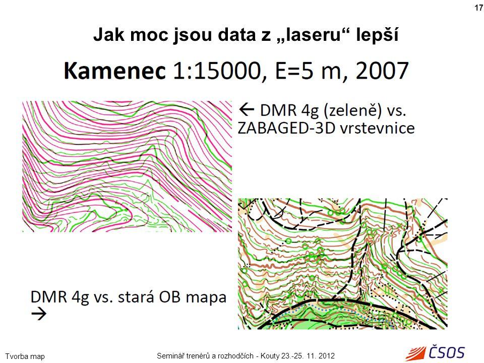"""Seminář trenérů a rozhodčích - Kouty 23.-25. 11. 2012 Tvorba map 17 Jak moc jsou data z """"laseru"""" lepší"""