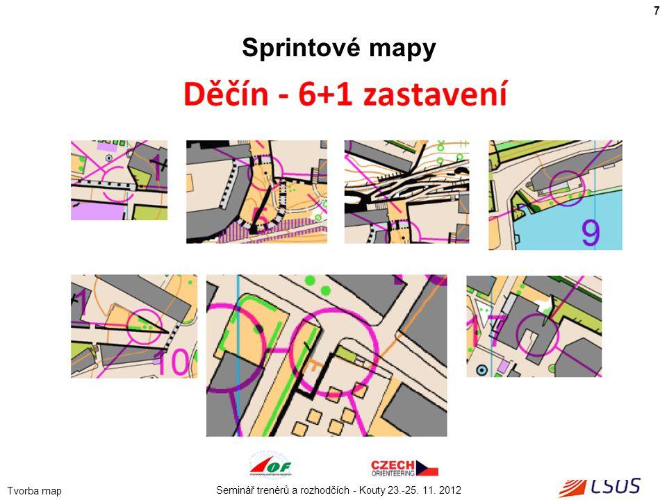 Seminář trenérů a rozhodčích - Kouty 23.-25. 11. 2012 Tvorba map 7 Sprintové mapy