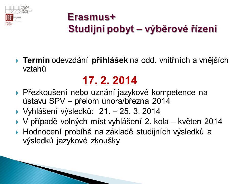  Termín odevzdání přihlášek na odd. vnitřních a vnějších vztahů 17. 2. 2014  Přezkoušení nebo uznání jazykové kompetence na ústavu SPV – přelom únor