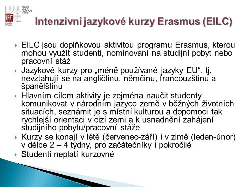  EILC jsou doplňkovou aktivitou programu Erasmus, kterou mohou využít studenti, nominovaní na studijní pobyt nebo pracovní stáž  Jazykové kurzy pro