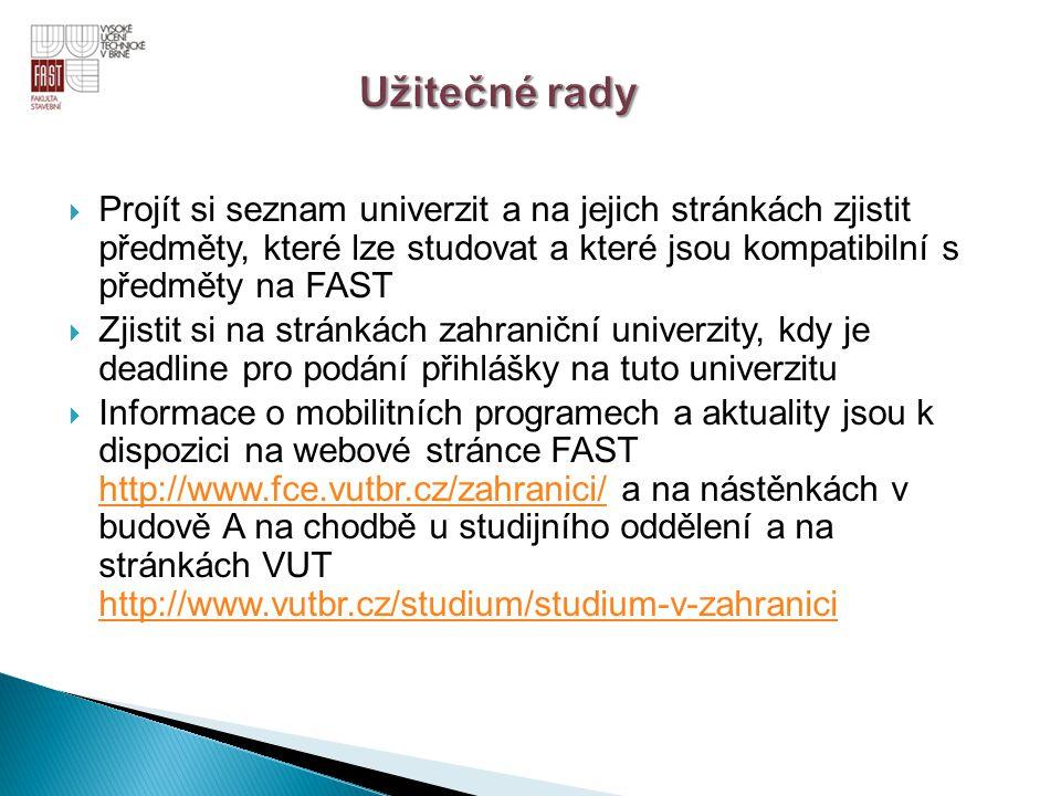  Projít si seznam univerzit a na jejich stránkách zjistit předměty, které lze studovat a které jsou kompatibilní s předměty na FAST  Zjistit si na s
