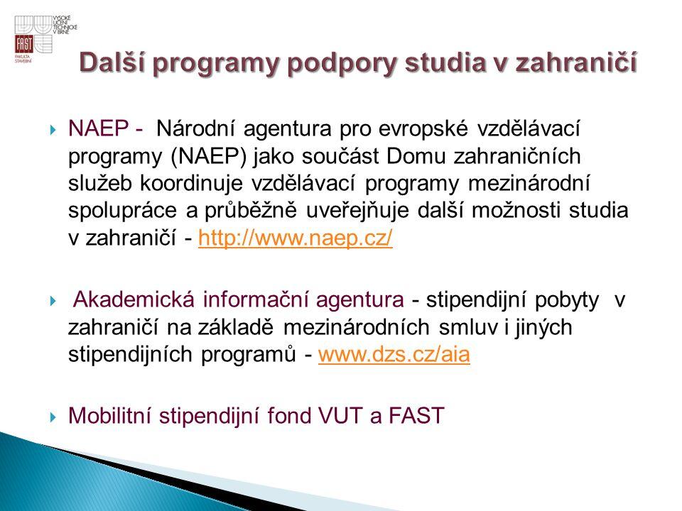  NAEP - Národní agentura pro evropské vzdělávací programy (NAEP) jako součást Domu zahraničních služeb koordinuje vzdělávací programy mezinárodní spo