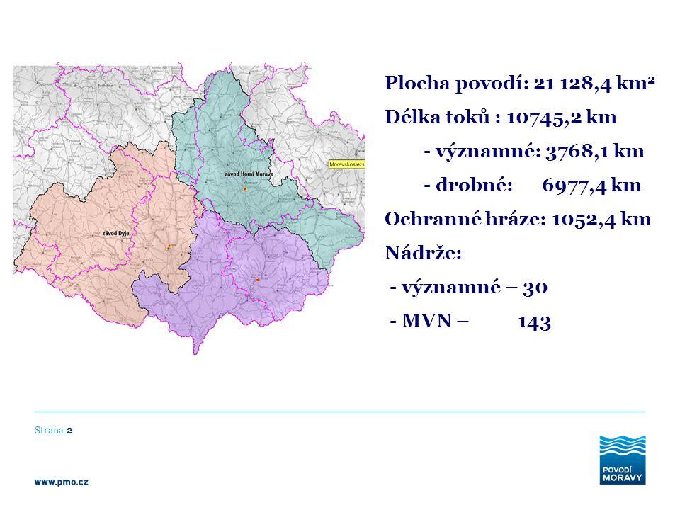 Strana 2 Plocha povodí: 21 128,4 km 2 Délka toků : 10745,2 km - významné: 3768,1 km - drobné: 6977,4 km Ochranné hráze: 1052,4 km Nádrže: - významné –