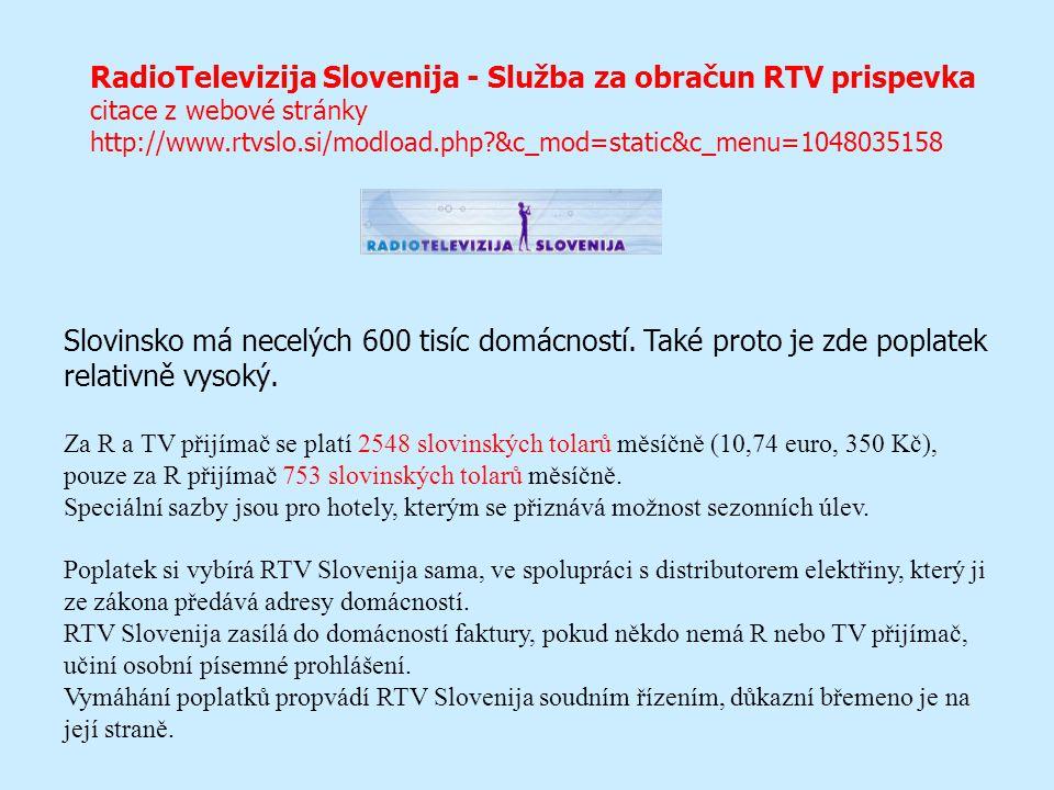 RadioTelevizija Slovenija - Služba za obračun RTV prispevka citace z webové stránky http://www.rtvslo.si/modload.php?&c_mod=static&c_menu=1048035158 S